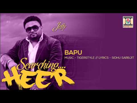 BAPU [FULL SONG] - JELLY - SEARCHING HEER