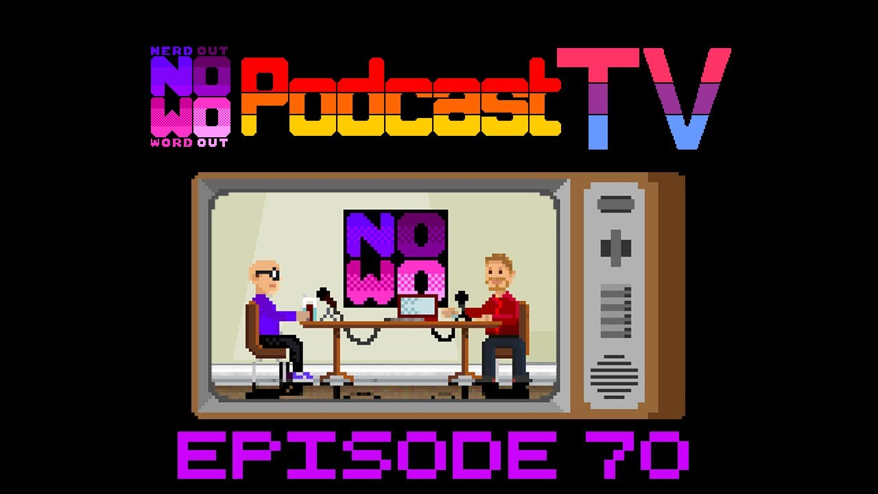 NOWO Podcast TV Episode 19 - Podcast 70