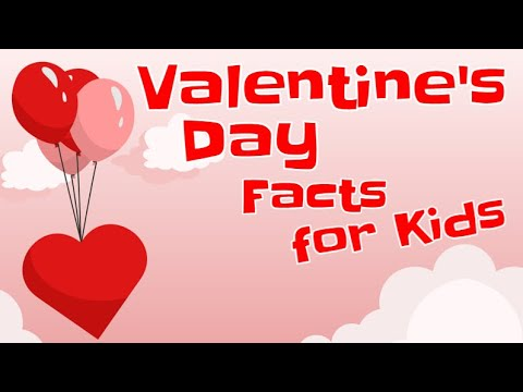 Valentine S Day Facts For Kids Youtube