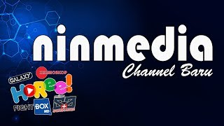 Channel-channel Baru Ninmedia // Horee! Channel Full Kartun