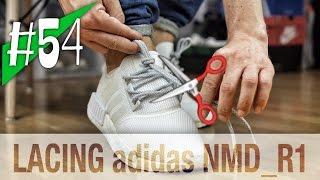 #54 - 3 WAYS LACING YOUR adidas NMD R1 - shortening/ on feet - sneakerkult