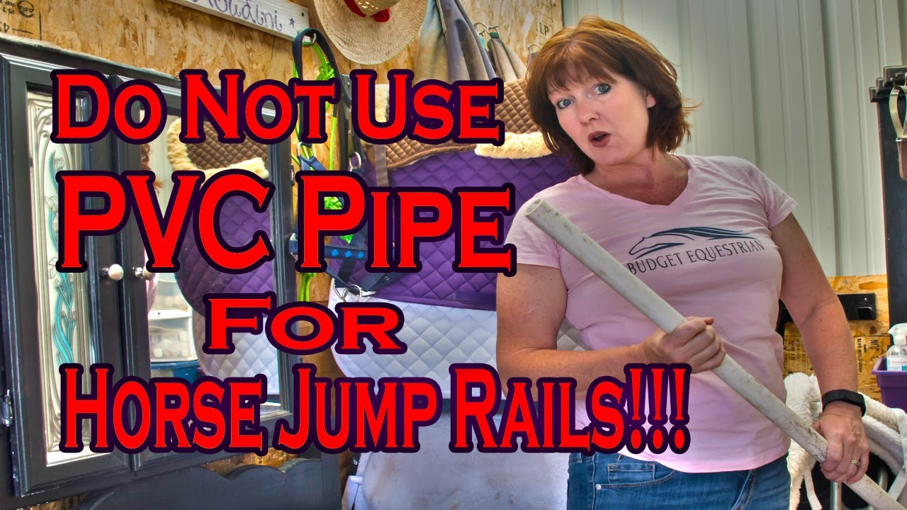 Please Don't Use PVC Pipe For Horse Jump Rails!!!!! - YouTube