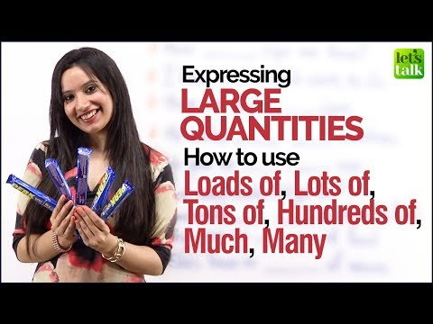 English Grammar Lesson - Expressing Large Quantities | Loads of, Tons of, Much & Many | Michelle