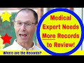 Medical Expert Gives Favorable Opinion But Doesn't Have ALL Records Needed to Reach Conclusion!