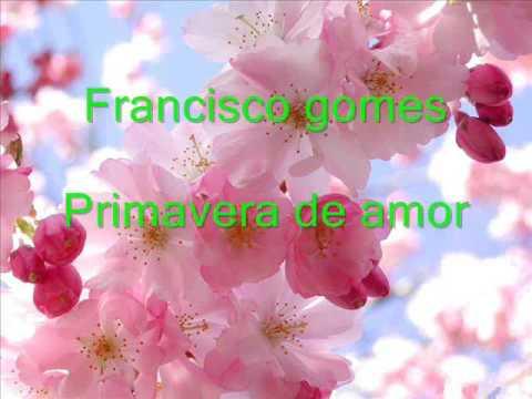 Primavera de amor:(Francisco gomes)