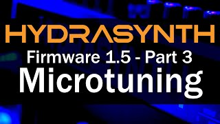 Hydrasynth Firmware 1.5 – Part 3 Microtuning