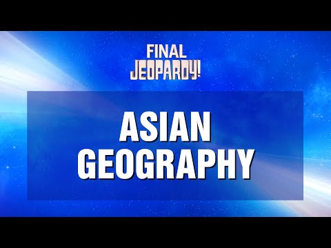 Final Jeopardy! Asian Geography
