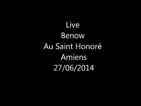 Benow live au Saint Honoré Amiens 27/06/2014