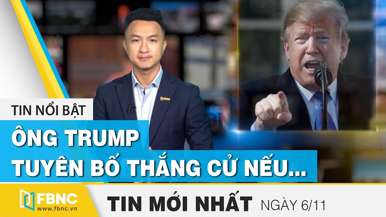 Tin tức | Bản tin trưa 6/11 | Ông Trump tuyên bố thắng cử nếu phiếu bầu được kiểm hợp pháp | FBNC
