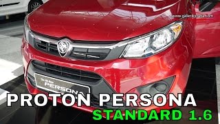 New Proton Persona 2016 Standard 1 6 Exterior and Interior Walkaround