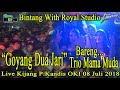 """goyang Dua Jari"" Bintang Live Kijang P Kandis Oki 080718 Created By Royal Studio"