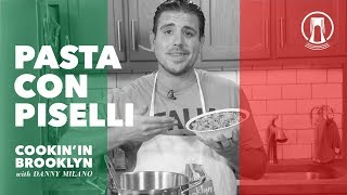 Pasta con Piselli | Cookin' in Brooklyn with Danny Milano
