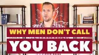 Why Men Don't Call You Back | Dating Advice for Women by Mat Boggs