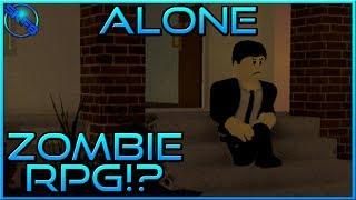 ZOMBIE RPG!? {} ROBLOX - ALONE (Early Access)
