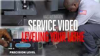 Leveling Your Lathe - Haas Service - Haas Automation, Inc.