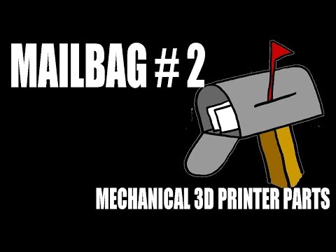 Mailbag 02 - Some Mechanical Parts