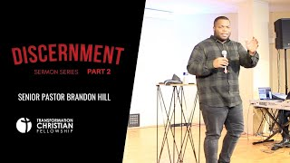 DISCERNMENT PT 2 | PASTOR BRANDON HILL