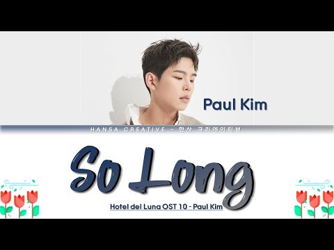 Paul Kim (폴킴) - So Long / 안녕 (Hotel Del Luna OST 10) Lyrics Color Coded (Han/Rom/Eng)