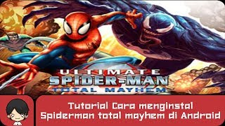 Cara Instal Spiderman Total Mayhem | Game Android Tutorial | Instal Game Android