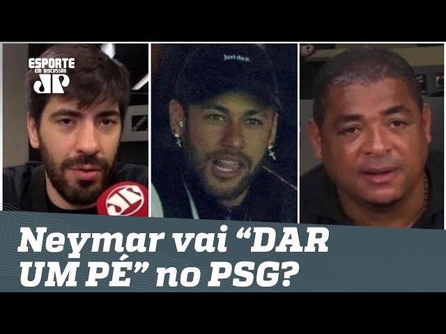 """Afinal: NEYMAR vai """"DAR UM PÉ"""" no PSG no fim da temporada? Veja DEBATE!"""