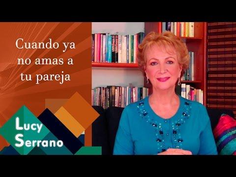 Cuando ya no amas a tu pareja - Lucy Serrano