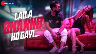 Laila Bhannd Ho Gayi by Star Boy LOC Tina J Mp3 Song Download