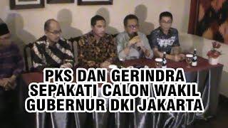 PKS dan Gerindra Berhasil Sepakati Calon Wakil Gubernur