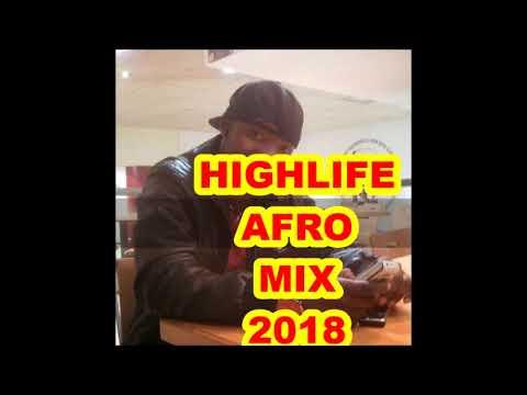 HIGHLIFE AFRO MIX18 Yaw Pele mix