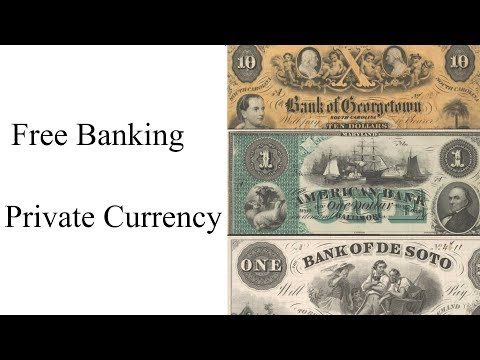 Free banking and Private Currency