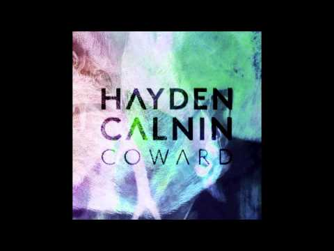 Клип Hayden Calnin - Coward