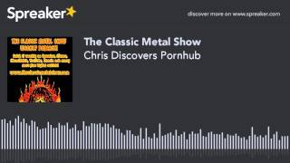 Chris Discovers Pornhub