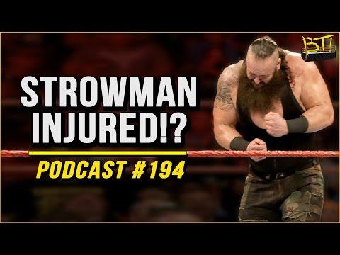 STROWMAN INJURED! - WWE Podcast #194