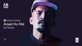 Azaad Hu Mai (Naezy) Mp3 Song Download