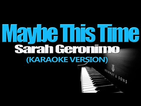 MAYBE THIS TIME - Sarah Geronimo (KARAOKE VERSION)