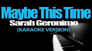 Download lagu MAYBE THIS TIME - Sarah Geronimo (KARAOKE VERSION)