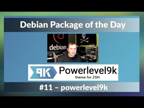 Debian Package of the Day S01E11 - #11: zsh-theme-powerlevel9k