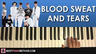 HOW TO PLAY BTS 방탄소년단 Blood Sweat And Tears Piano Tutorial Lesson
