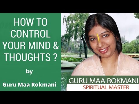 How to Control your Mind & Thoughts ?
