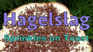 Hagelslag: Dutch sprinkles on toast for breakfast!