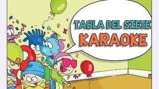 KARAOKE Canciones las Tablas de Multiplicar del 1 al 10 - TABLA DEL SIETE (7)