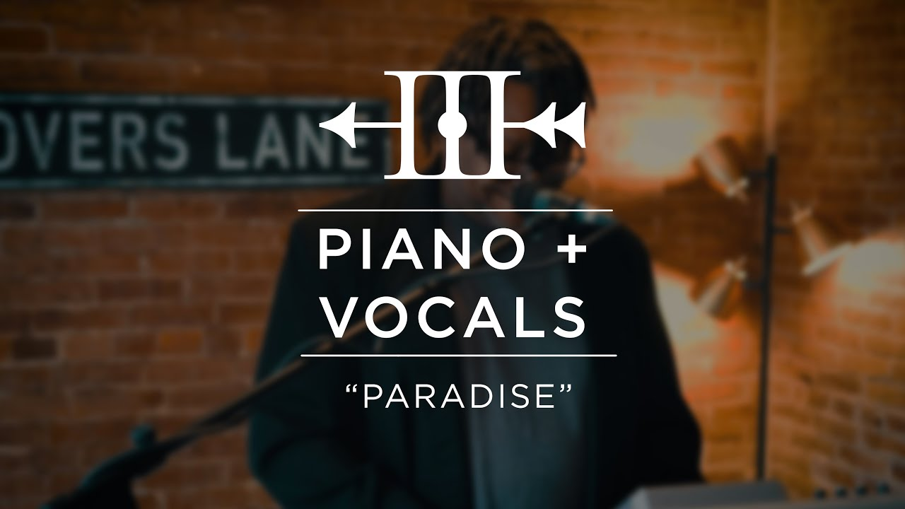 """Piano and Vocals - """"Paradise"""" 