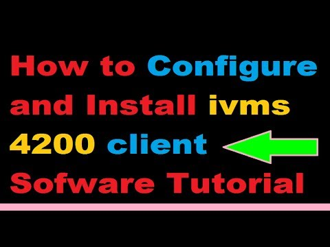 How To Configure And Install Ivms 4200 Client Software Full Tutorial