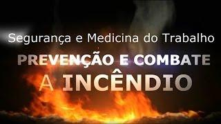 COMBATE E PREVENÇÃO DE INCÊNDIO SEGURANÇA E MEDICINA DO TRABALHO