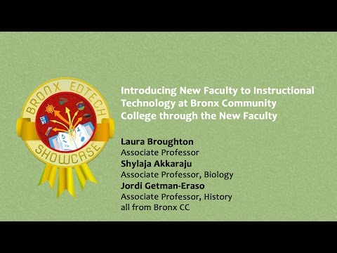Introducing New Faculty to Instructional Technology at Bronx CC through the New Faculty Seminar