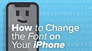 How To Change The Font On Your iPhone