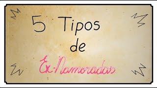 5 TIPOS DE EX-NAMORADAS