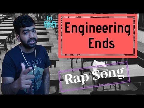 Engineering Ends Rap Song In Hindi | Engineering Rap Song