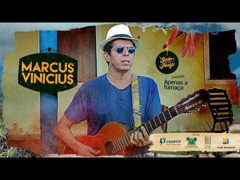 Marcus Vinicius - Apenas a Fumaça [Som sem Plugs]