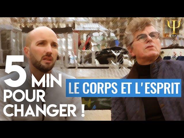 5' pour changer ! | Le corps et l'esprit | Une série sur la PNL par Psynapse