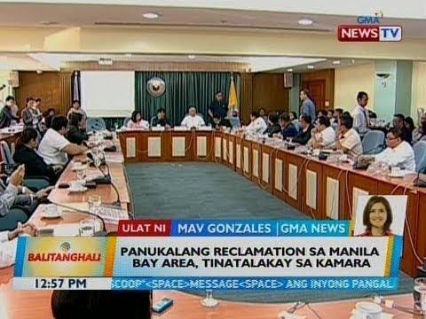 BT: Panukalang reclamation sa Manila Bay area, tinatalakay sa kamara